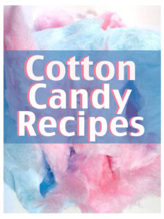 Cotton Candy Recipes: The Ultimate Guide for Everything Cotton Candy Flavored!