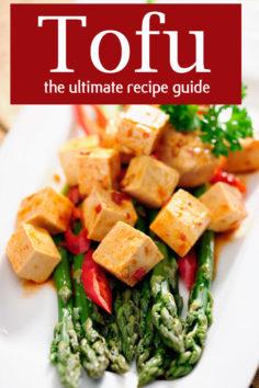 Tofu :The Ultimate Recipe Guide