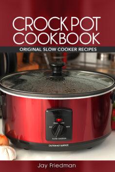 Crock Pot Cookbook: Original Slow Cooker Recipes