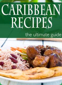 Caribbean Recipes – The Ultimate Recipe Guide