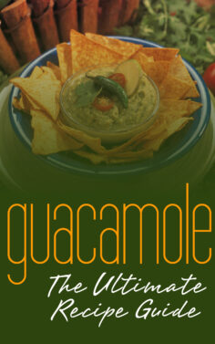 Guacamole Recipes: The Ultimate Collection